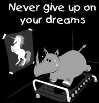 Never give up Rhino